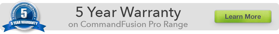 5 year warranty on CommandFusion Pro Range hardware. Learn More.